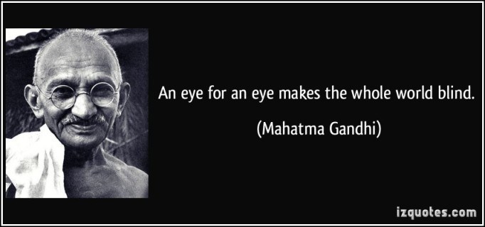 quote-an-eye-for-an-eye-makes-the-whole-world-blind-mahatma-gandhi-283139